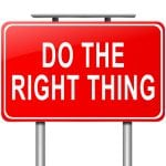 The Right Thing To Do Is…..